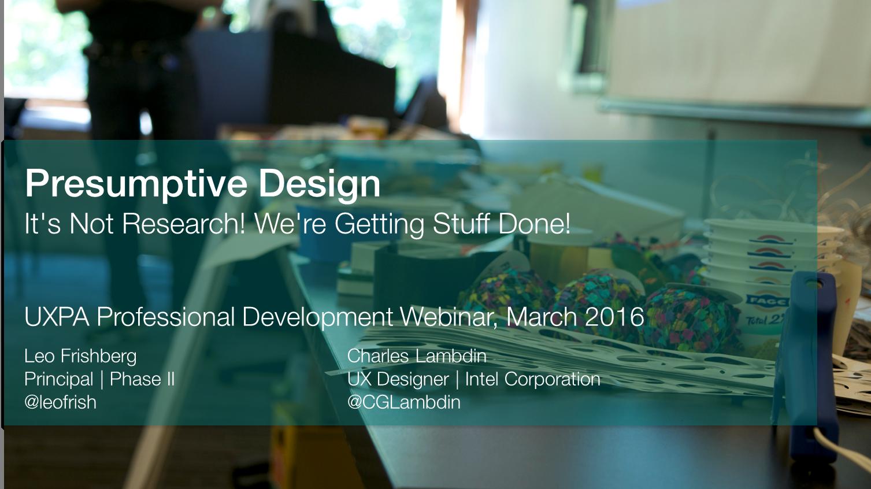 UXPA Webinar on Presumptive Design with Leo and Charles